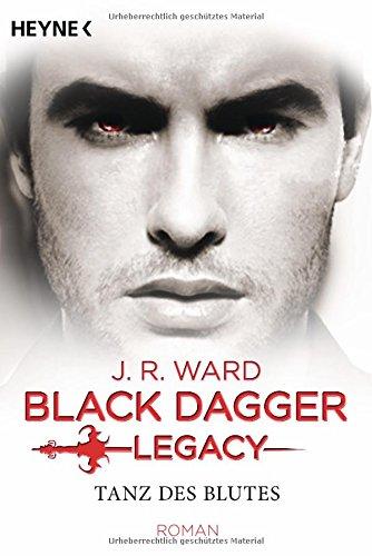 Tanz des Blutes: Black Dagger Legacy Band 2 - Roman Taschenbuch – 10. Juli 2017 J. R. Ward Corinna Vierkant-Enßlin Heyne Verlag 345331851X