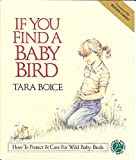 img - for If You Find a Baby Bird: How to Protect and Care for Wild Baby Birds (Educational Ecology Series) book / textbook / text book