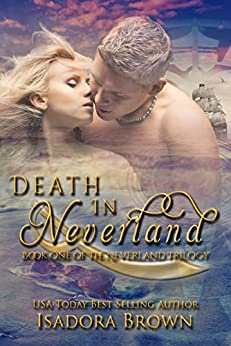 Death in Neverland: Book 1 in The Neverland Trilogy (The Neverland Series) by [Brown, Isadora]