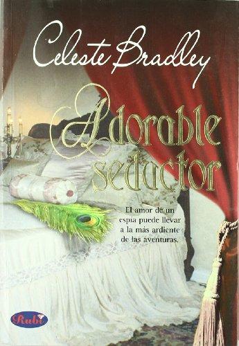 Adorable Seductor/ The Rogue (Spanish Edition) - Celeste Bradley