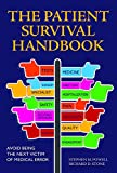 img - for The Patient Survival Handbook: Avoid Being the Next Victim of Medical Error book / textbook / text book