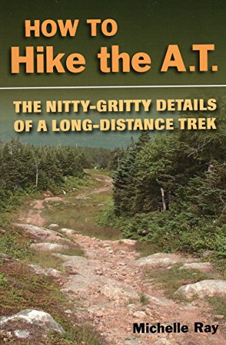 How to Hike the A.T.: The Nitty-Gritty Details of a Long-Distance Trek (Trail Hiking Maps Free)