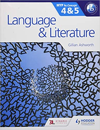 Language and Literature for the IB MYP 4 /& 5 By Concept