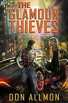The Glamour Thieves (Blue Unicorn Book 1) by [Allmon, Don]