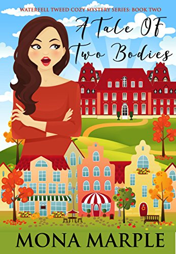 A Tale of Two Bodies: Waterfell Tweed Cozy Mystery Series: Book Two by [Marple, Mona]