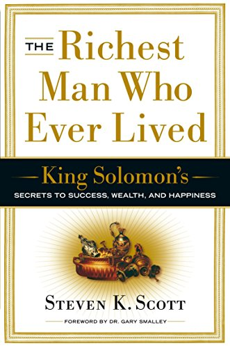 Pdf Bibles The Richest Man Who Ever Lived: King Solomon's Secrets to Success, Wealth, and Happiness