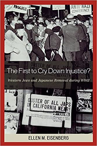 Téléchargements gratuits en ligne d'ebooks lus en ligne The First to Cry Down Injustice?: Western Jews and Japanese Removal During WWII 0739113828 by Ellen Eisenberg in French PDF PDB CHM
