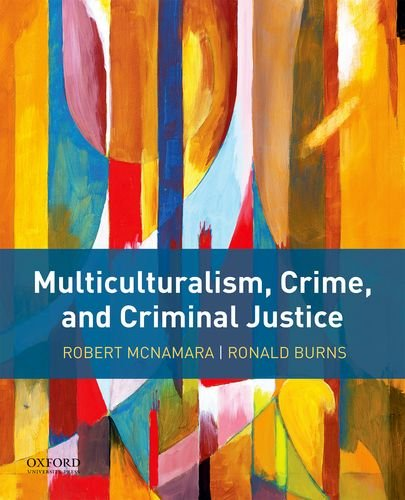 Multiculturalism, Crime, and Criminal Justice by Oxford University Press