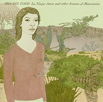 La Ninja: Amor & Other Dreams of Manzanita by Mia Doi Todd ...