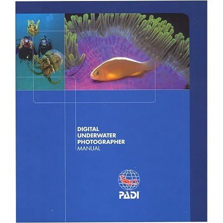 padi digital underwater photographer manual amazon co uk kitchen rh amazon co uk padi digital underwater photographer manual download padi underwater photography manual