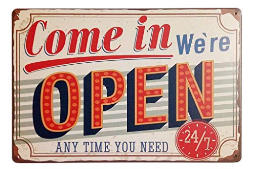 Come in We're Open Any Time You Need 24/7 Metal Tin Sign Vintage Plaque Wall Decor,TSC182