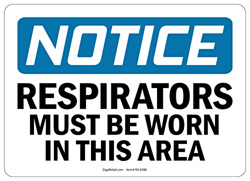 OSHA NOTICE SAFETY SIGN RESPIRATORS MUST BE WORN IN THIS AREA 10x14 (Safety Respirator Poster)
