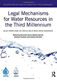 img - for Legal Mechanisms for Water Resources in the Third Millennium: Select papers from the IWRA XIV and XV World Water Congresses (Routledge Special Issues on Water Policy and Governance) book / textbook / text book