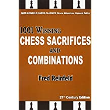 1001 Winning Chess Sacrifices and Combinations (Fred Reinfeld Chess Classics) by Fred Reinfeld (15-May-2014) Paperback