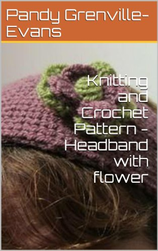 Knitting and Crochet Pattern - Headband with flower (knitting with kitten)