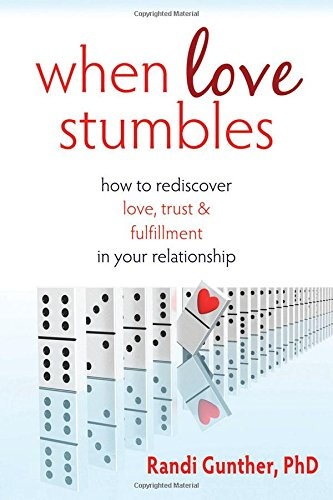 When Love Stumbles: How to Rediscover Love, Trust, and Fulfillment in your Relationship ebook