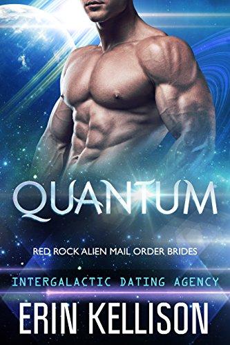 Quantum: Red Rock Alien Mail Order Brides 1 (Intergalactic Dating Agency)