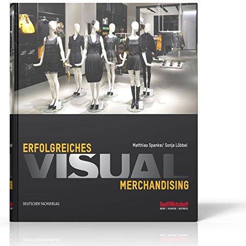 Erfolgreiches Visual Merchandising (VLB Reihenkürzel: TD585 Textilwirtschaft Management)
