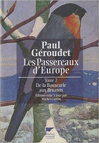 Livre Les Passereaux d'Europe : Tome 2, De la bouscarle aux bruants pdf