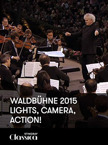 Waldbühne 2015 - Lights, camera, action! (Lang Lang Simon Rattle Berlin Philharmonic Orchestra)