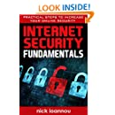 Internet Security Fundamentals: Practical Steps To Increase Your Online Security