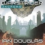 Warstrider: Jackers: Warstrider, Book 3 | Ian Douglas