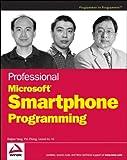 Professional Microsoft Smartphone Programming, Lionel M. Ni and Pei Zheng, 0471762938
