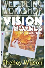 Vision Boards For Beginners (Wellbeing Workshop) (Volume 2) Paperback