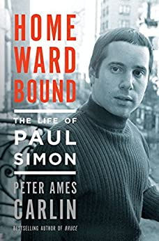 Homeward Bound: The Life of Paul Simon by [Carlin, Peter Ames]