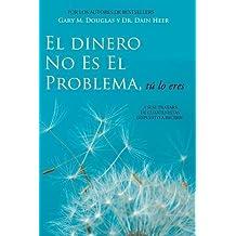 El Dinero No Es El Problema, Tu Lo Eres - Money Is Not the Problem Spanish