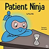 Patient Ninja: A Children's Book About Developing