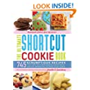 The Ultimate Shortcut Cookie Book: 745 Scrumptious Recipes That Start with Refrigerated Cookie Dough, Cake Mix, Brownie Mix or Ready-to-Eat Cereal