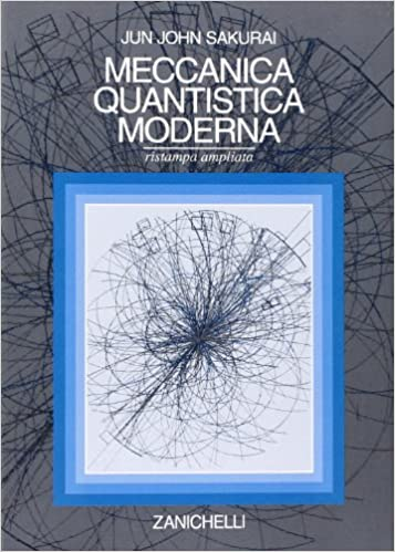 sakurai meccanica quantistica moderna
