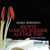 Nichts wäscht weisser als der Tod (Tanja ermittelt 1)   Darja Donzowa