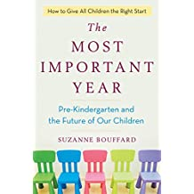 The Most Important Year: Pre-Kindergarten and the Future of Our Children