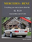 MERCEDES-BENZ, The modern SL cars, The R129: From the 300SL to the SL73 AMG (Volume 2)