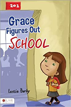 Book Grace Figures Out School by Leslie Burby (2014-01-14)