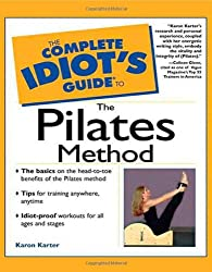 The Complete Idiot's Guide to the Pilates Method