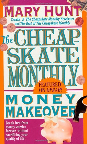 Cheapskate Monthly Money Makeover (Debt-Proof Living)