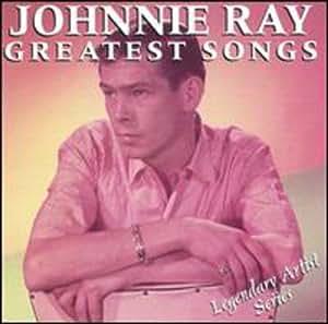 Greatest Songs - Johnnie Ray