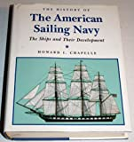 The History of the American Sailing Navy: The Ships and Their Development