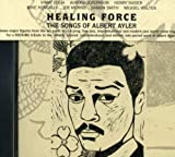 Healing Force: Songs Of Albert Ayler