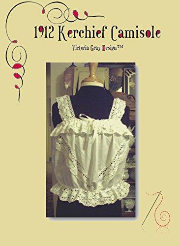 [1912 Kerchief Camisole pattern] (1912 Fancy Dress Costumes)
