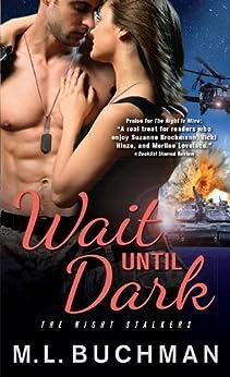 Wait Until Dark (The Night Stalkers Book 4) by [Buchman, M. L.]