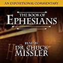 The Book of Ephesians: An Expositional Commentary Audiobook by Chuck Missler Narrated by Chuck Missler