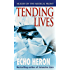 Tending Lives: Nurses on the Medical Front