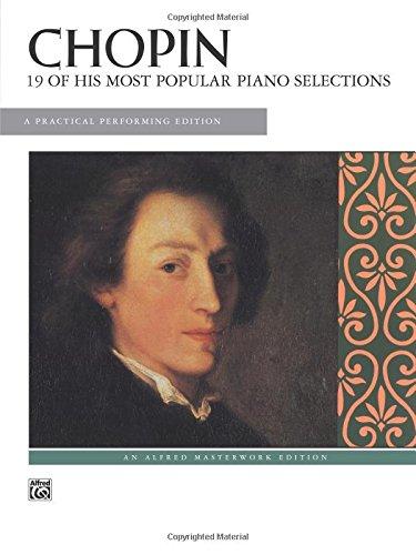 Twenty Popular Pieces (Chopin -- 19 Most Popular Pieces: A Practical Performing Edition (Alfred Masterwork Edition))