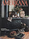 img - for Americana, January/February 1985, Volume 12, Number 6: A Country Supper in Maine book / textbook / text book