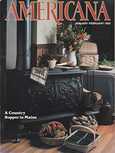 Book cover from Americana, January/February 1985, Volume 12, Number 6: A Country Supper in Maine by Denise Longhurst
