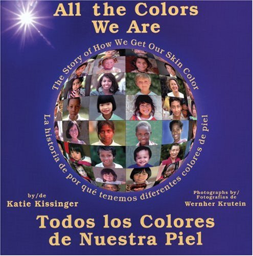 All the Colors We Are: Todos los colores de nuestra piel/The Story of How We Get Our Skin Color (Spanish Edition) by Redleaf Press